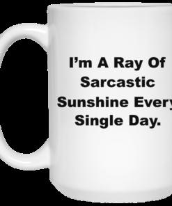 image 266 247x296px I'm A Ray Of Sarcastic Sunshine Every Single Day Coffee Mug