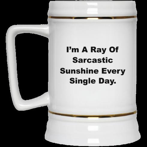 image 267 490x490px I'm A Ray Of Sarcastic Sunshine Every Single Day Coffee Mug