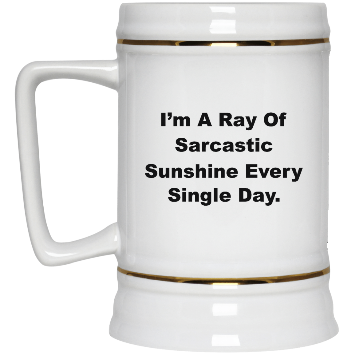 image 267px I'm A Ray Of Sarcastic Sunshine Every Single Day Coffee Mug