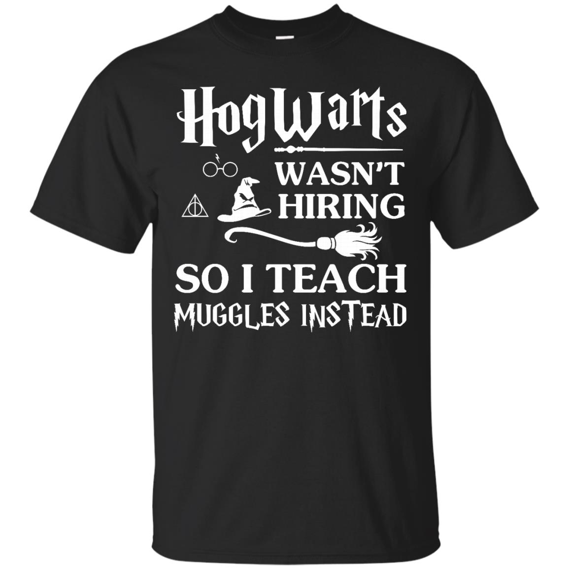 image 270px Hogwarts Wasn't Hiring So I Teach Muggles Instead T Shirts, Hoodies, Tank Top