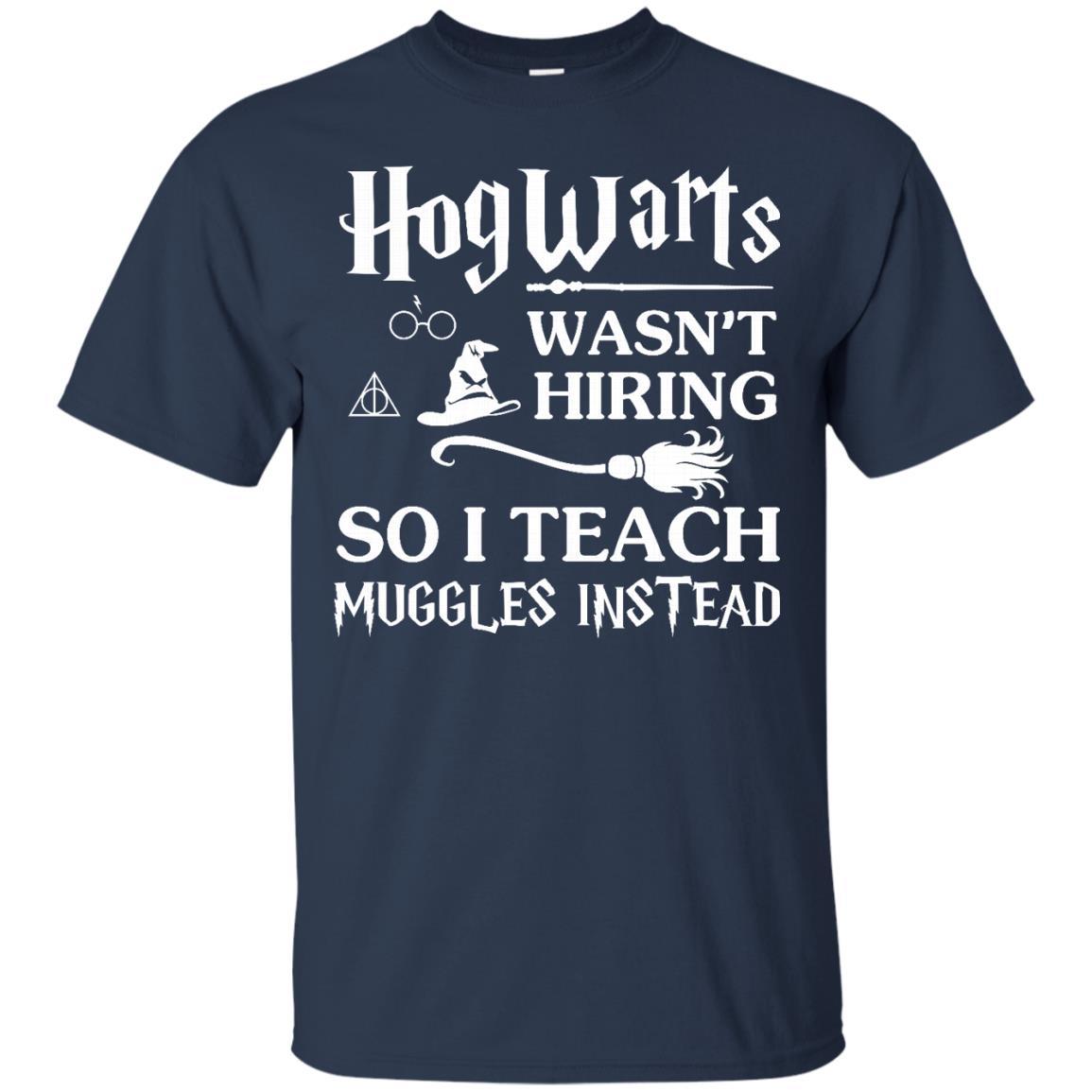 image 272px Hogwarts Wasn't Hiring So I Teach Muggles Instead T Shirts, Hoodies, Tank Top