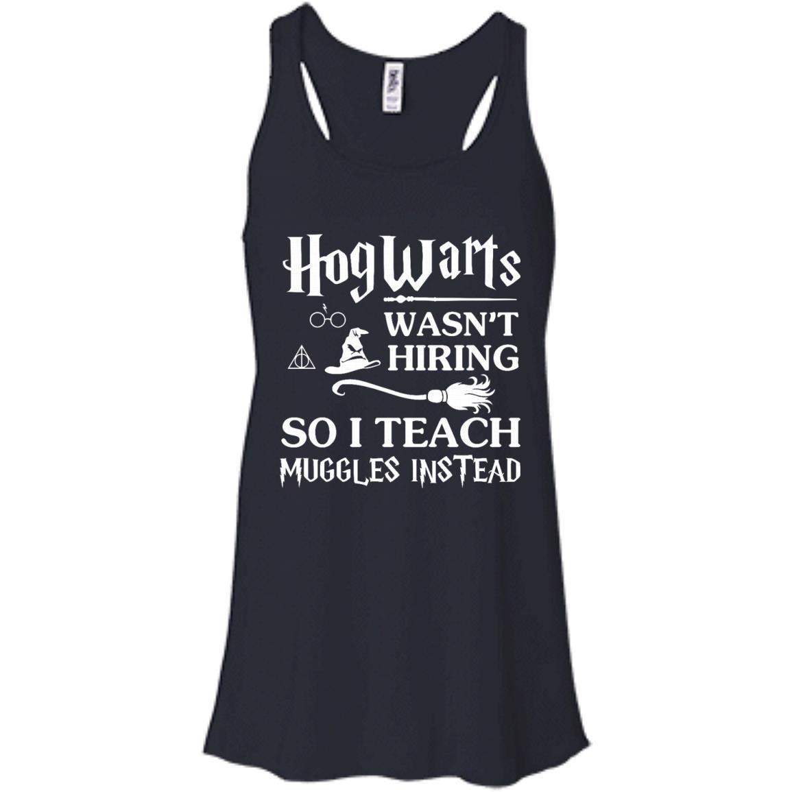 image 274px Hogwarts Wasn't Hiring So I Teach Muggles Instead T Shirts, Hoodies, Tank Top