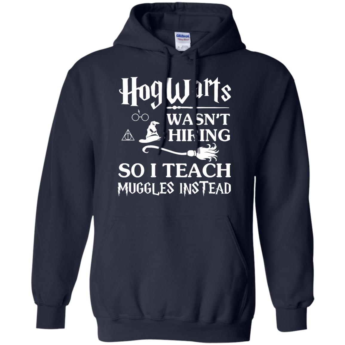 image 276px Hogwarts Wasn't Hiring So I Teach Muggles Instead T Shirts, Hoodies, Tank Top