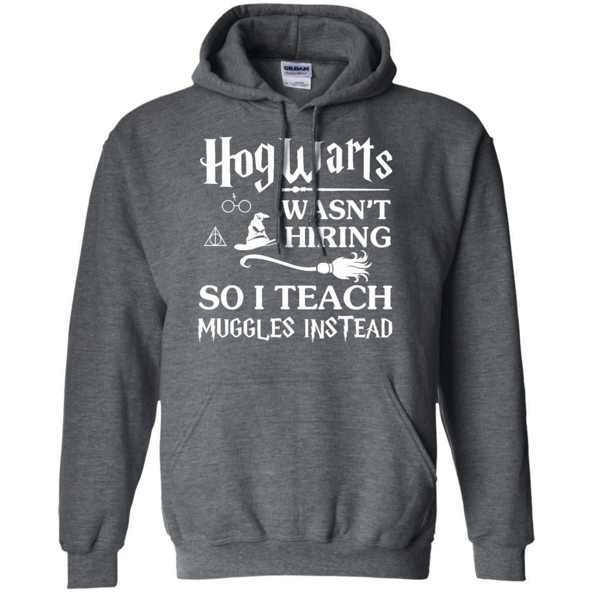 image 277px Hogwarts Wasn't Hiring So I Teach Muggles Instead T Shirts, Hoodies, Tank Top