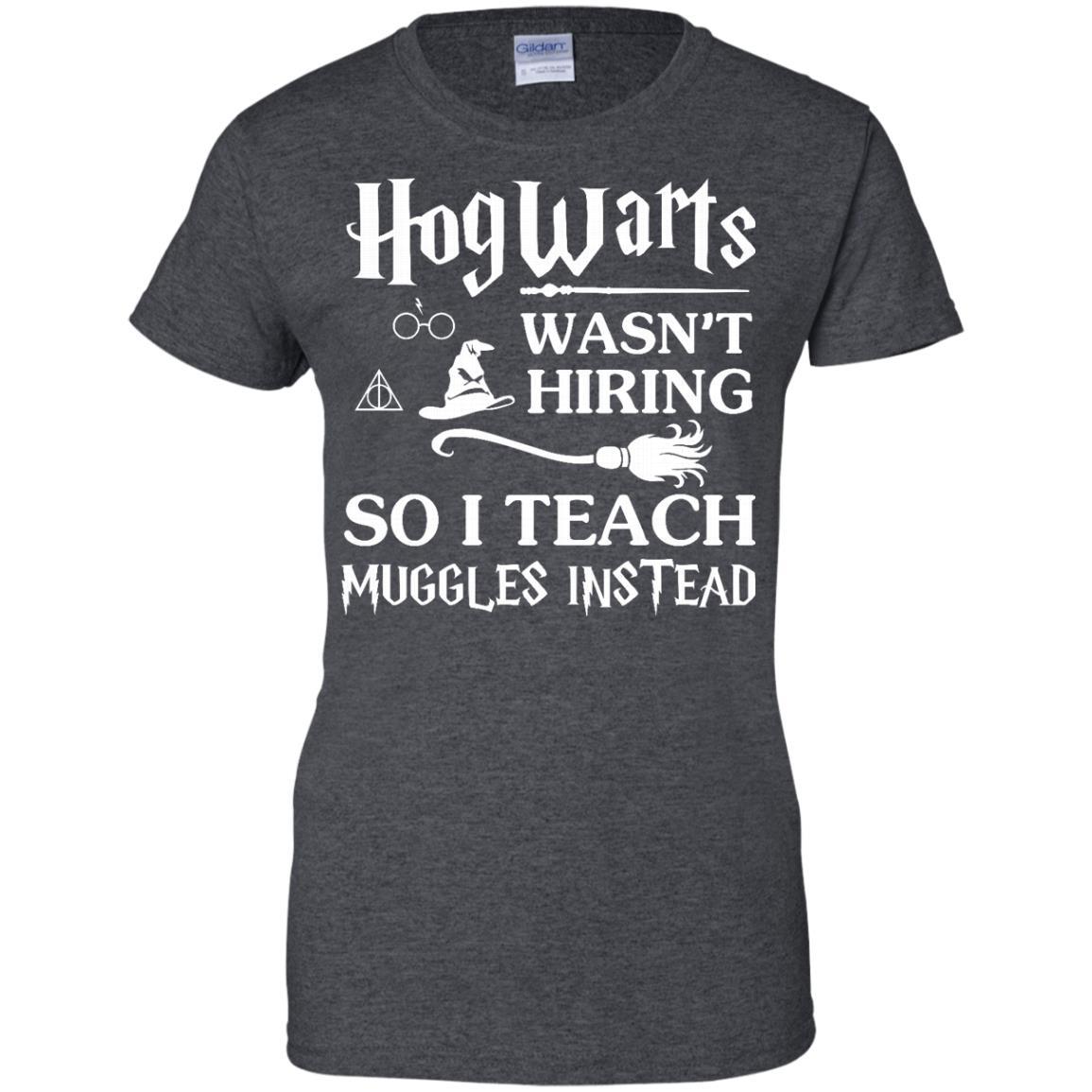 image 279px Hogwarts Wasn't Hiring So I Teach Muggles Instead T Shirts, Hoodies, Tank Top