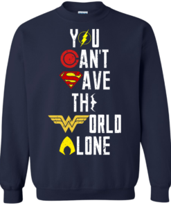 image 30 247x296px Justice League: You Can Save The World A Lone T Shirts, Hoodies, Sweaters