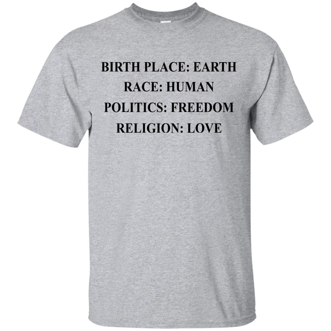 image 319px Birth Place Earth, Race Human, Politics Freedom, Religion Love T Shirts, Hoodies, Tank Top