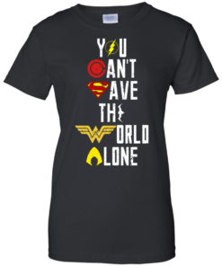 image 32 247x296px Justice League: You Can Save The World A Lone T Shirts, Hoodies, Sweaters