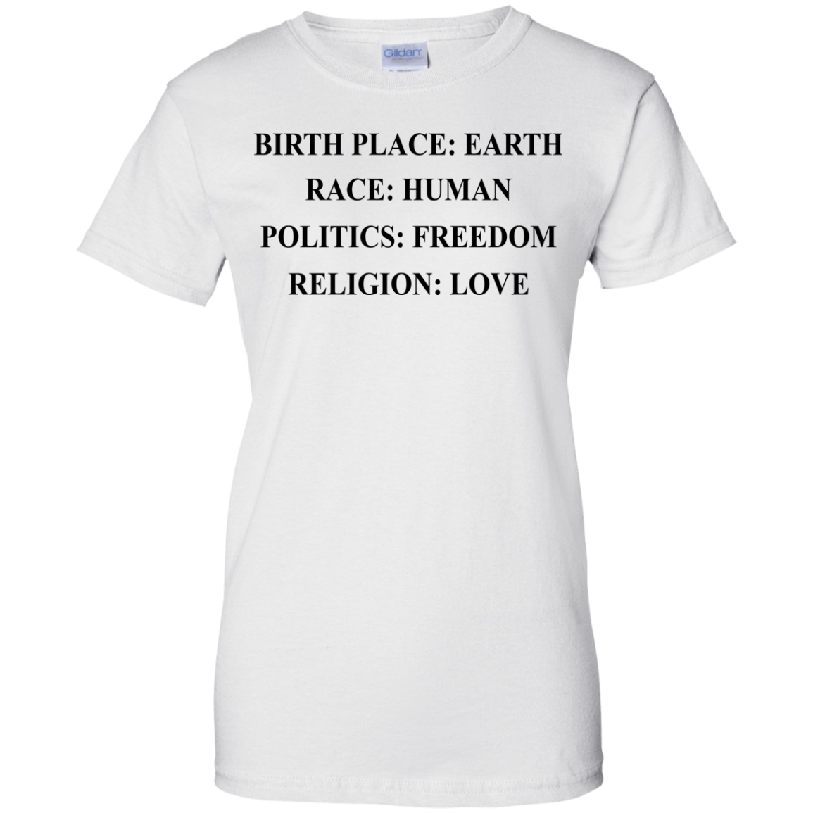 image 328px Birth Place Earth, Race Human, Politics Freedom, Religion Love T Shirts, Hoodies, Tank Top