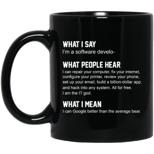 image 332 490x490px What People Hear When I Say I'm A Software Developer Coffee Mug