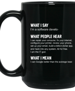 image 333 247x296px What People Hear When I Say I'm A Software Developer Coffee Mug
