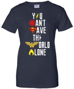 image 34 247x296px Justice League: You Can Save The World A Lone T Shirts, Hoodies, Sweaters