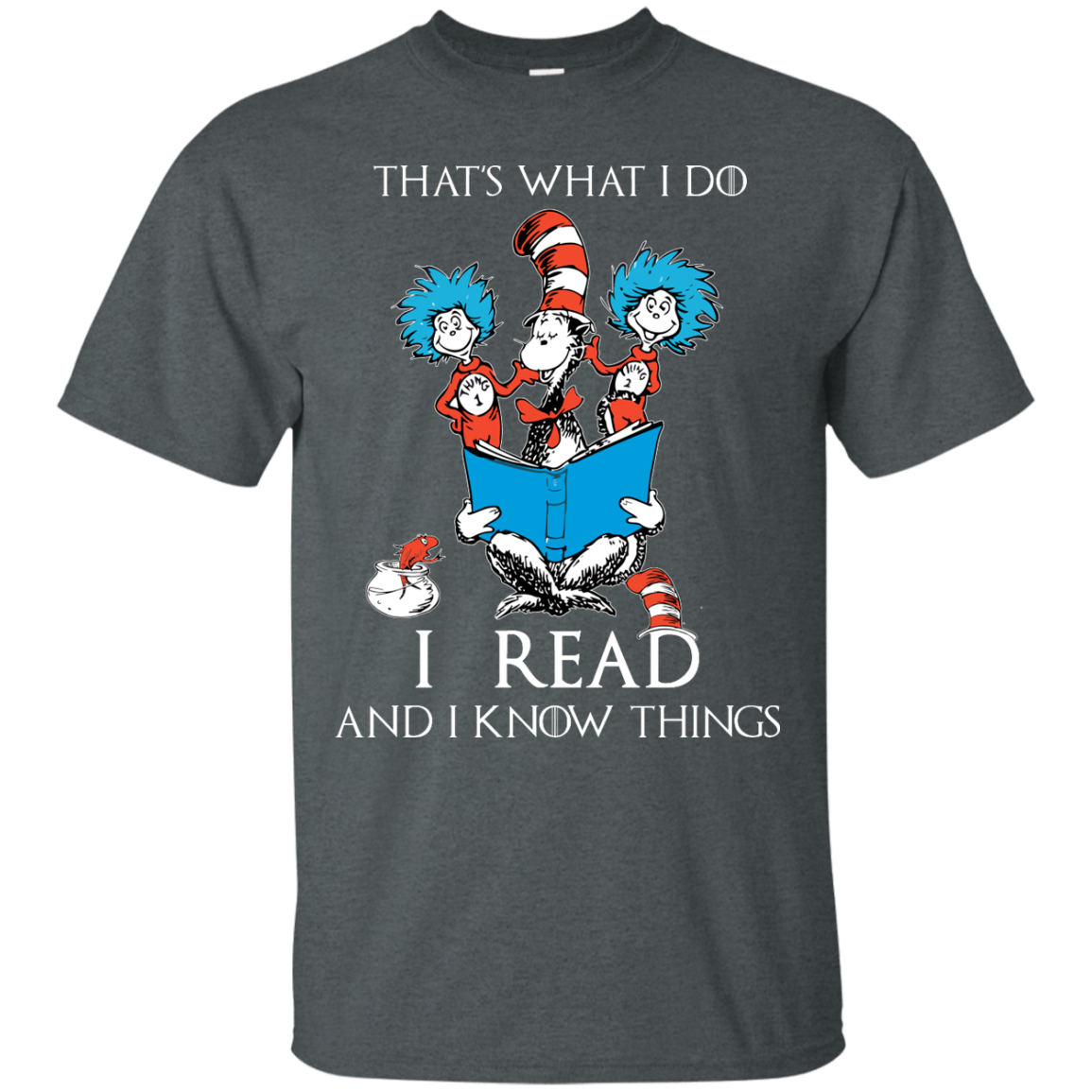 image 347px Dr Seuss: That's What I Do I Read And I Know Things T Shirts, Hoodies, Tank Top