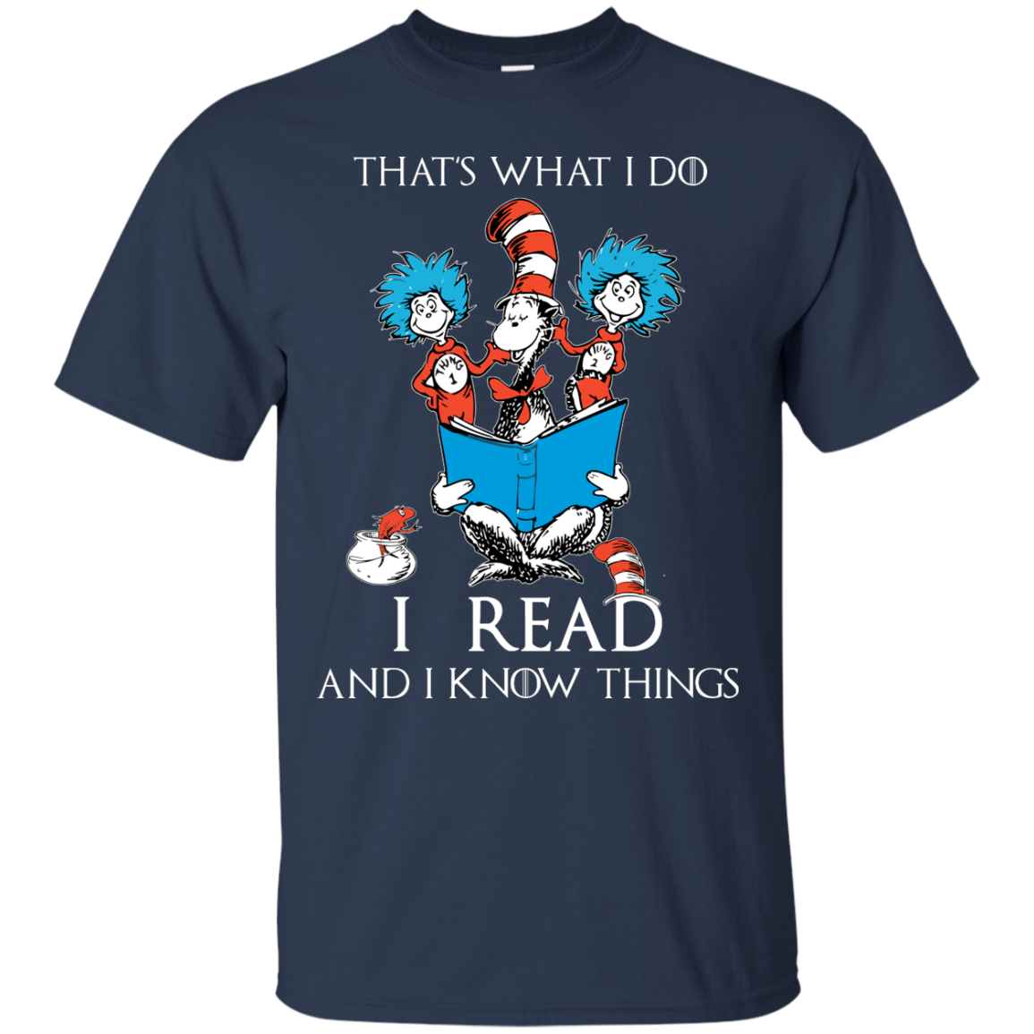 image 348px Dr Seuss: That's What I Do I Read And I Know Things T Shirts, Hoodies, Tank Top
