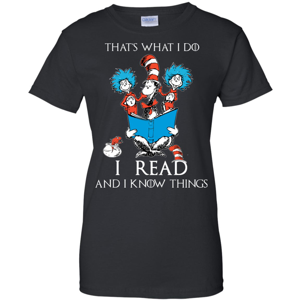 image 354px Dr Seuss: That's What I Do I Read And I Know Things T Shirts, Hoodies, Tank Top