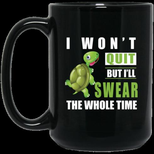 image 365 490x490px I Won't Quit But I'll Swear The Whole Time Coffee Mug