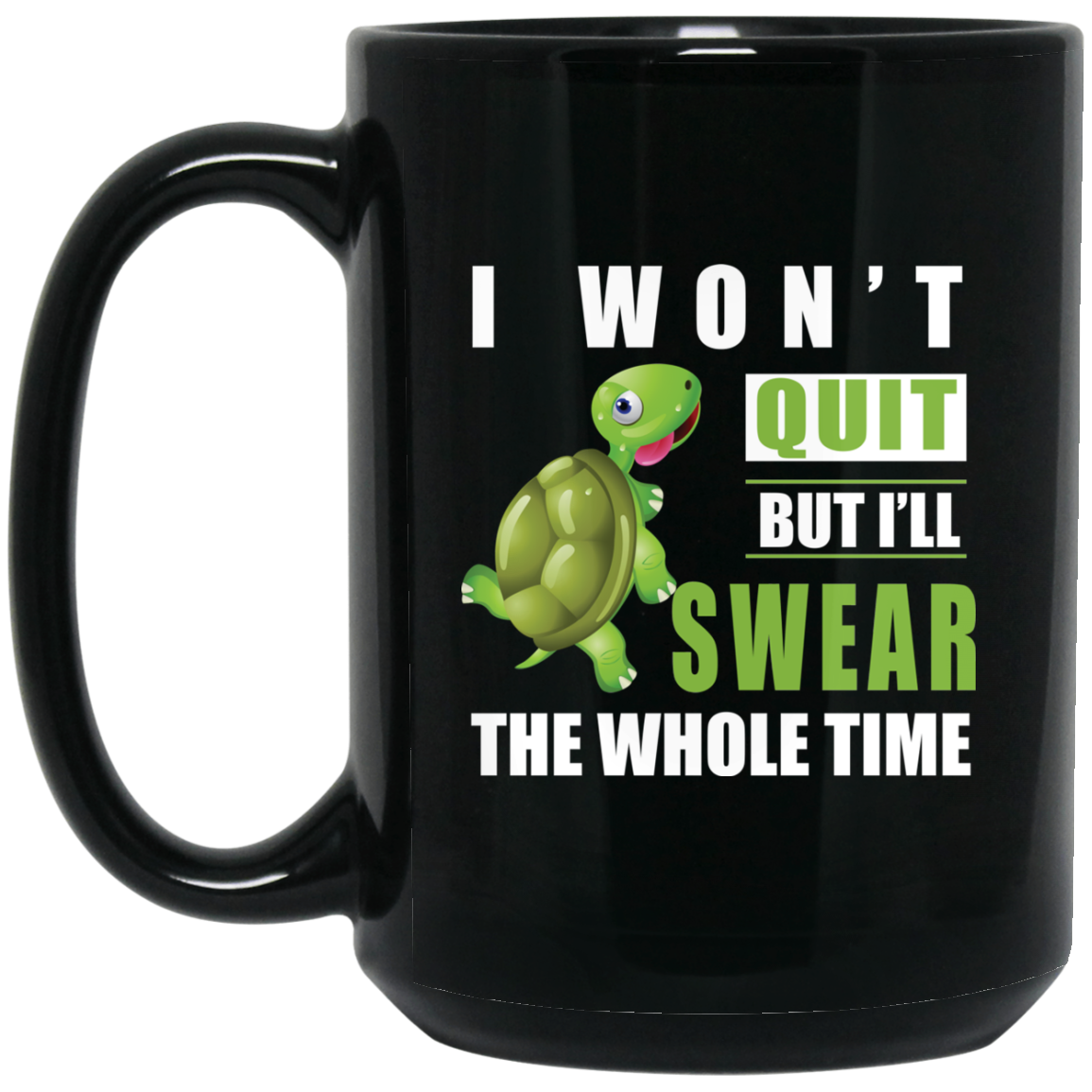 image 365px I Won't Quit But I'll Swear The Whole Time Coffee Mug