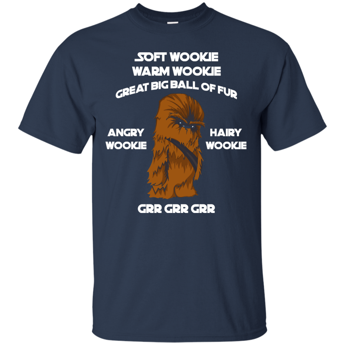 image 40px Star Wars: Soft Wookie Warm Wookie Great Big Ball Of Fur Angry Wookie Hairy Wookie T Shirts