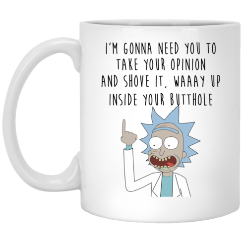 image 401 490x490px Rick and Morty: I'm Gonna Need You To Take Your Opinion Coffee Mug