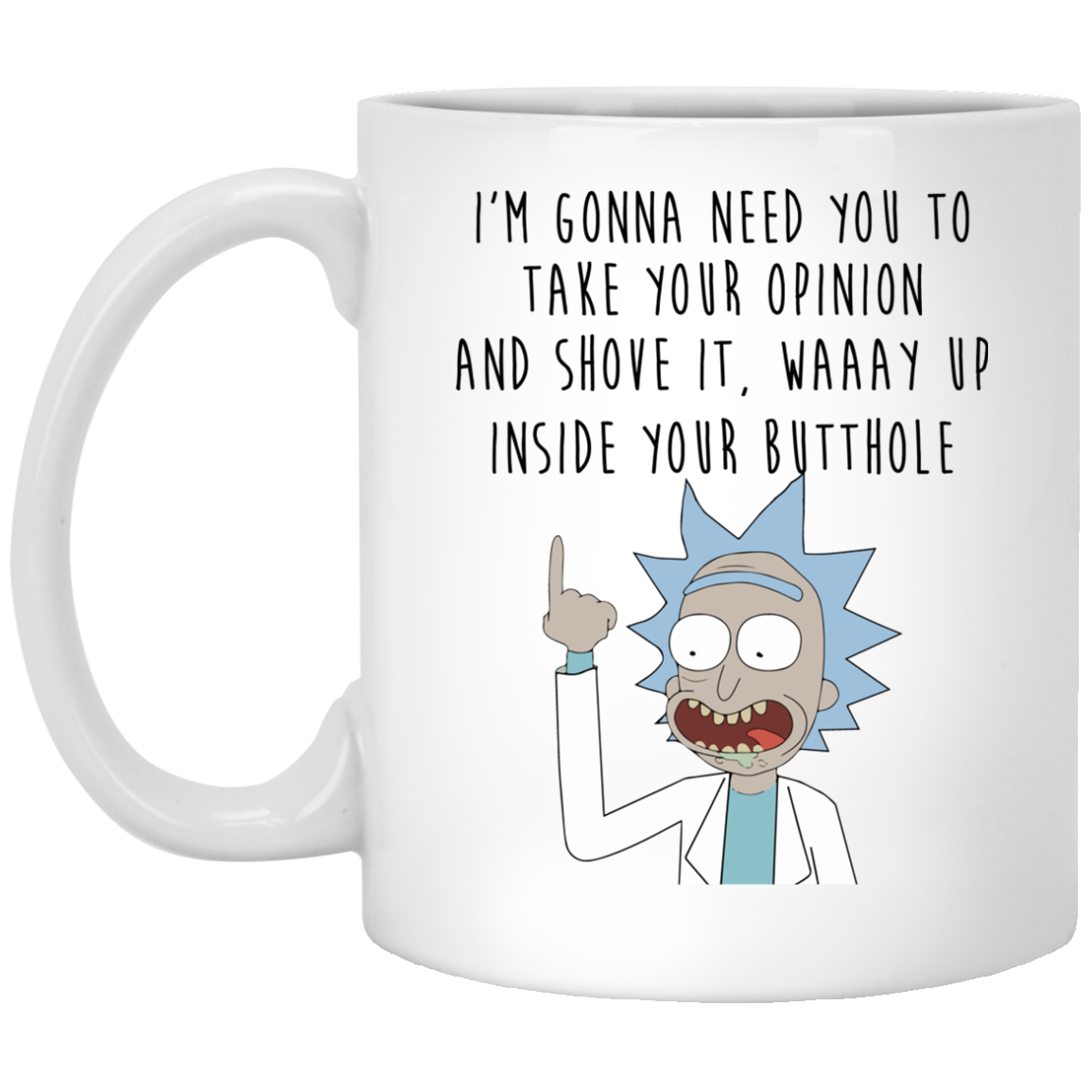 image 401px Rick and Morty: I'm Gonna Need You To Take Your Opinion Coffee Mug