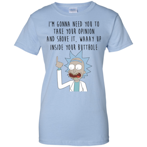 image 414 490x490px Rick and Morty: I'm Gonna Need You To Take Your Opinion T Shirts, Hoodies