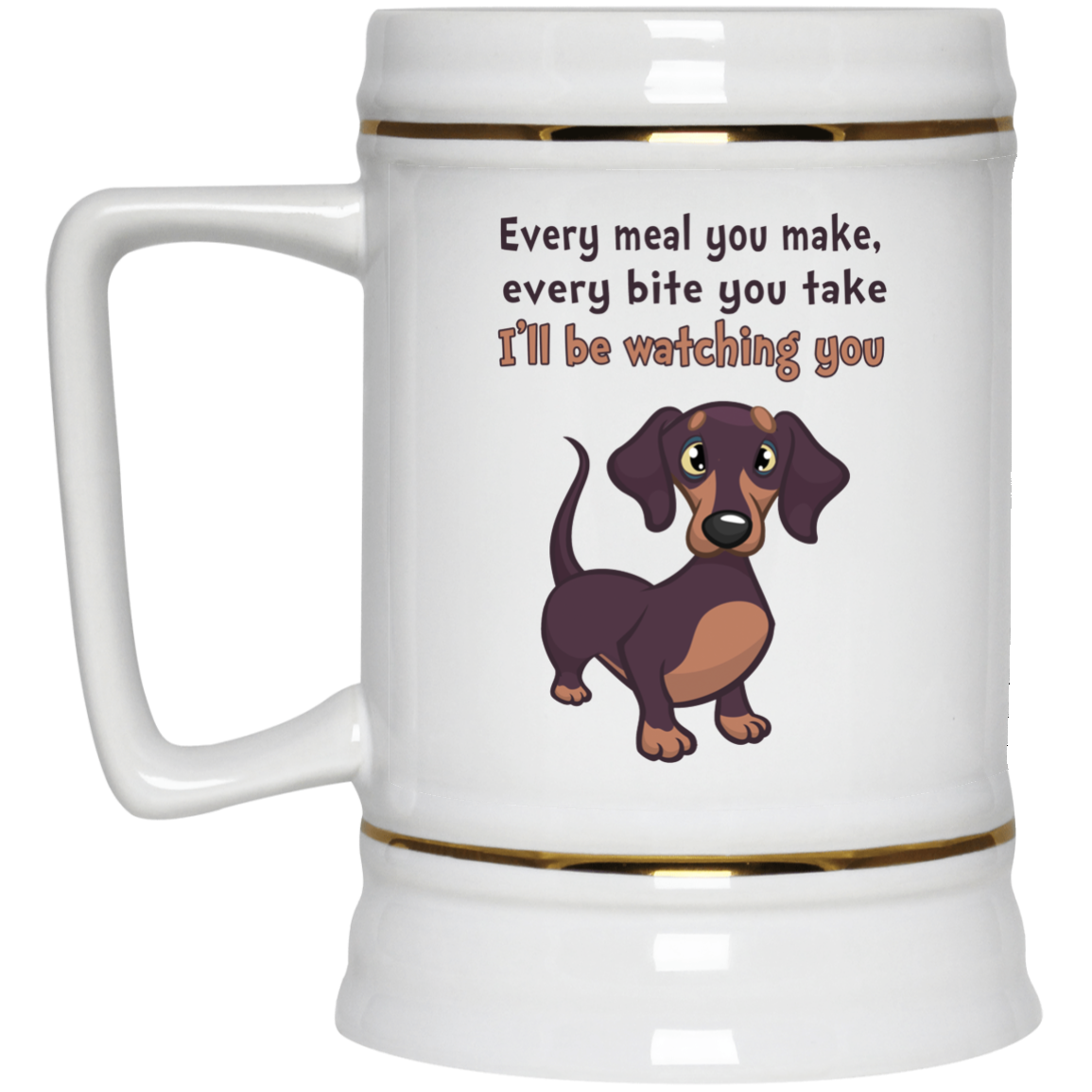 image 469px Dachshund: Every Meal You Make Every Bite You Take I'll Be Watching You Coffee Mug