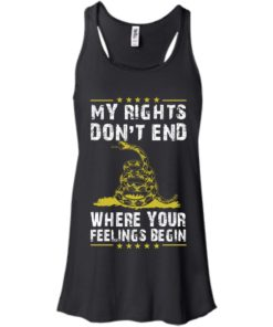image 505 247x296px My Rights Don't End Where Your Feelings Begin T Shirts, Hoodies, Tank