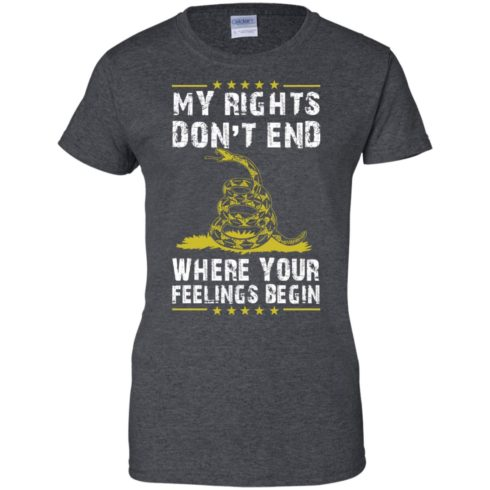 image 511 490x490px My Rights Don't End Where Your Feelings Begin T Shirts, Hoodies, Tank