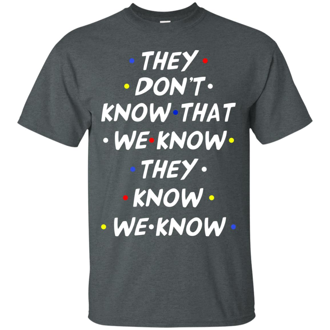 image 525px They dont know that we know they know we know shirt, hoodies, tank