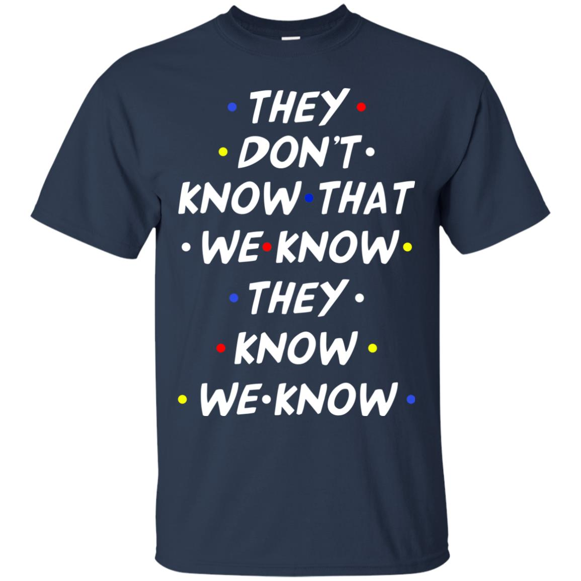 image 526px They dont know that we know they know we know shirt, hoodies, tank