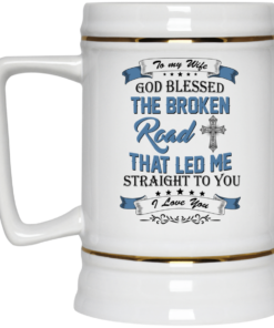 image 531 247x296px To My Wife Mug God Blessed The Broken Road That Led Me Straight To You Coffee Mug