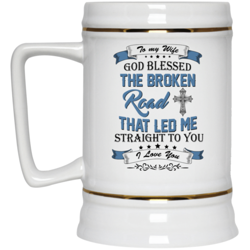 image 531 490x490px To My Wife Mug God Blessed The Broken Road That Led Me Straight To You Coffee Mug