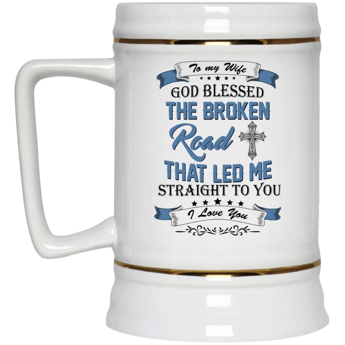 image 531px To My Wife Mug God Blessed The Broken Road That Led Me Straight To You Coffee Mug