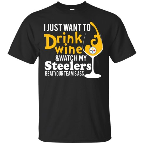 image 535 490x490px I just want to drink wine & watch my Steelers beat your team's ass t shirts, hoodies, tank top