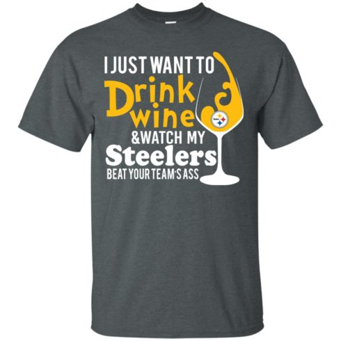image 536 490x490px I just want to drink wine & watch my Steelers beat your team's ass t shirts, hoodies, tank top