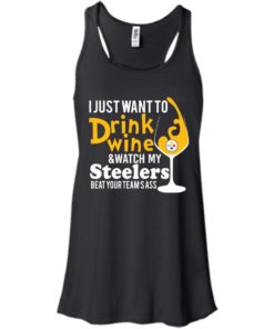 image 538 247x296px I just want to drink wine & watch my Steelers beat your team's ass t shirts, hoodies, tank top
