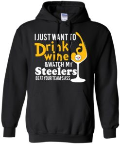 image 540 247x296px I just want to drink wine & watch my Steelers beat your team's ass t shirts, hoodies, tank top