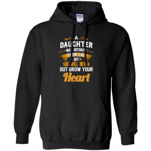 image 595 490x490px A Daughter May Outgrow Your Lap But She Will Never Out Grow Your Heart T Shirts, Tank