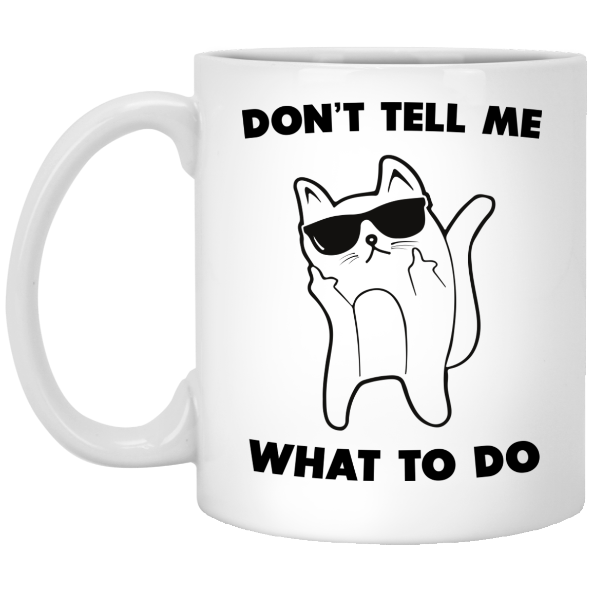 image 74px Don't Tell Me What To Do Funny Cat Coffee Mug
