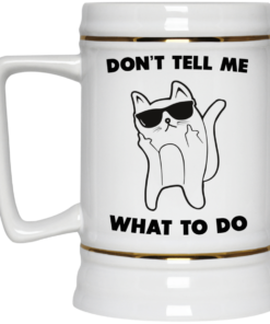 image 76 247x296px Don't Tell Me What To Do Funny Cat Coffee Mug