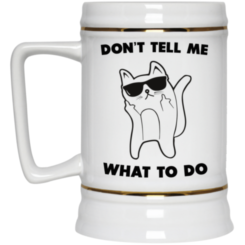 image 76 490x490px Don't Tell Me What To Do Funny Cat Coffee Mug