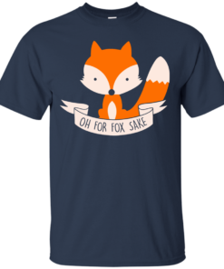 image 92 247x296px Oh For Fox Sake T Shirts, Hoodies, Sweater