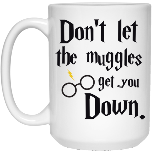 image 103 490x490px Harry Potter: Don't Let The Muggles Get You Down Coffee Mug