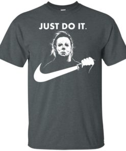 image 105 247x296px Michael Myers Just Do It Halloween T Shirts, Hoodies, Tank Top