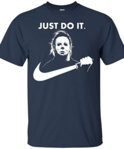 image 106 247x296px Michael Myers Just Do It Halloween T Shirts, Hoodies, Tank Top