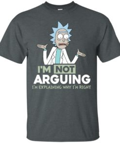image 13 247x296px Rick and Morty: I'm Not Arguing I'm Explaining Why I'm Right T Shirts, Hoodies, Tank