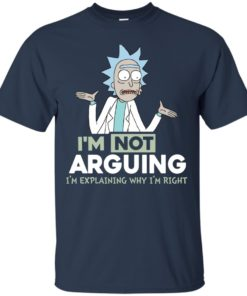 image 14 247x296px Rick and Morty: I'm Not Arguing I'm Explaining Why I'm Right T Shirts, Hoodies, Tank