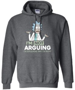 image 17 247x296px Rick and Morty: I'm Not Arguing I'm Explaining Why I'm Right T Shirts, Hoodies, Tank