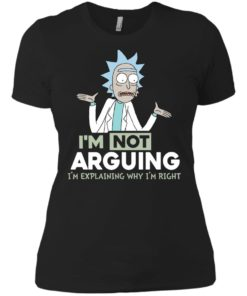 image 18 247x296px Rick and Morty: I'm Not Arguing I'm Explaining Why I'm Right T Shirts, Hoodies, Tank