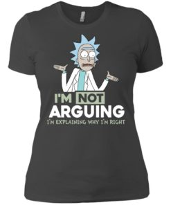 image 19 247x296px Rick and Morty: I'm Not Arguing I'm Explaining Why I'm Right T Shirts, Hoodies, Tank